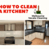 How to Clean a Kitchen?