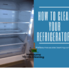 How to Clean Your Refrigerator?